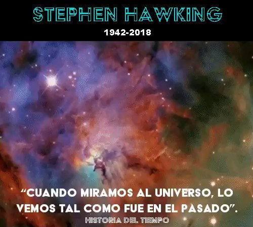 cuando miramos al universo lo vemos tal como fue en el pasado