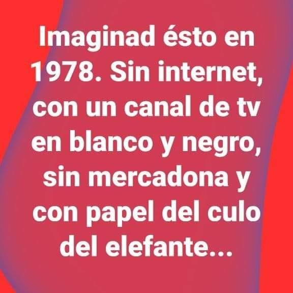 memes coronavirus imaginad esto en 1978 sin internet con un canal de tv en blanco y negro
